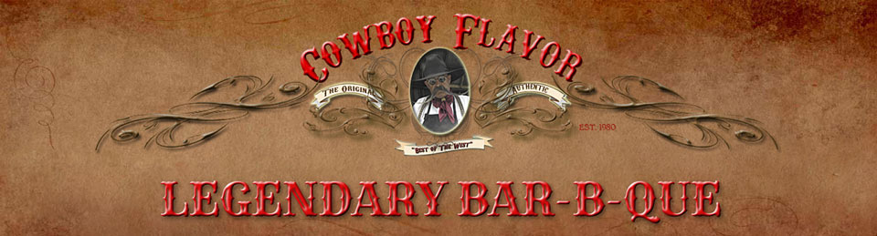 Cowboy Flavor Legendary Bar-B-Que