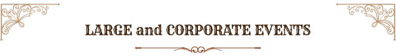CORPORATE AND LARGE EVENTS